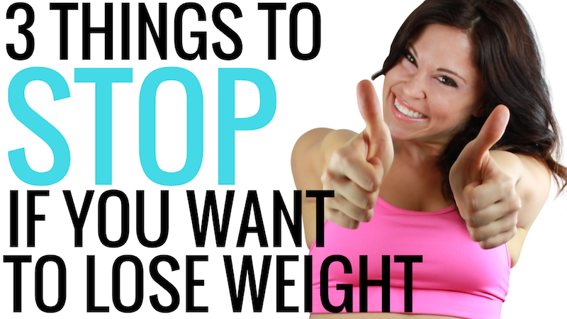 3 Things to Stop Doing (RIGHT NOW) if You Want Lose Weight