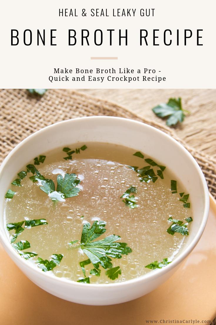Quick, Easy, Healthy Bone Broth Recipe Easy Healthy Bone Broth Recipe for Leaky Gut and Beautiful Skin https://www.christinacarlyle.com/bone-broth-recipe/