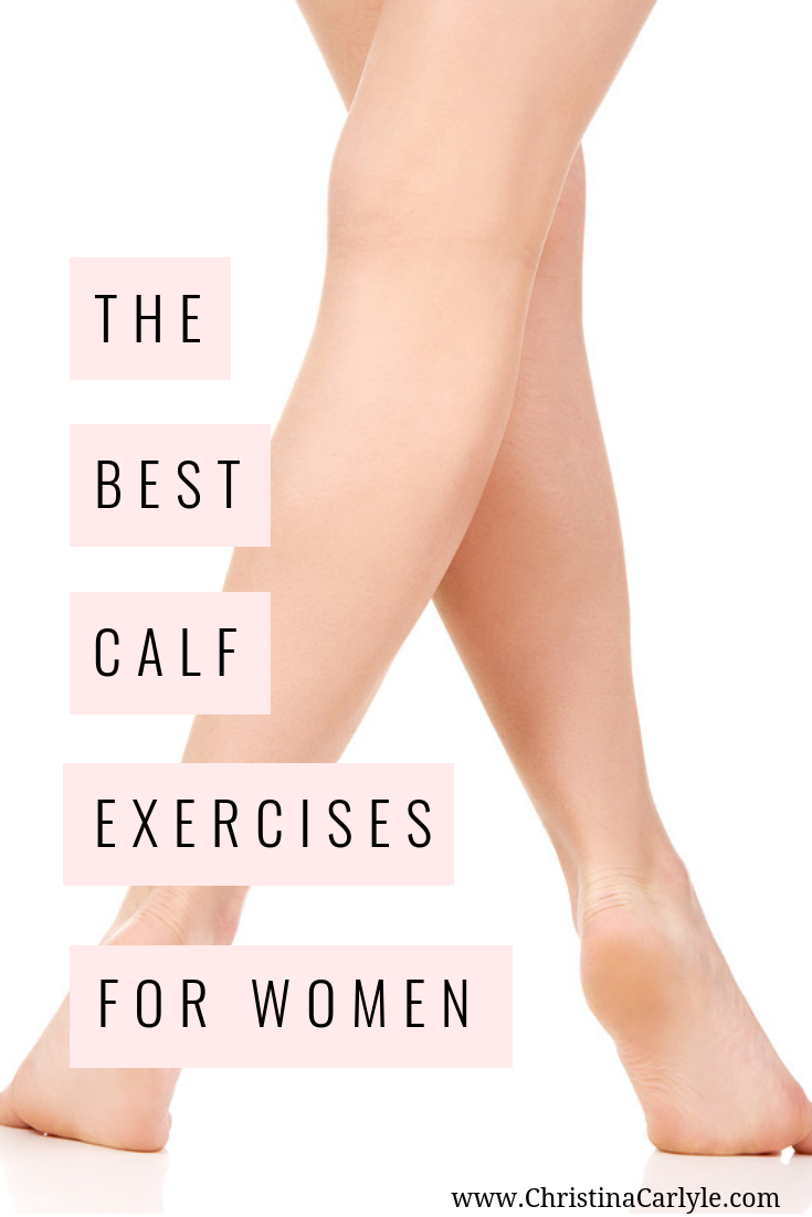 The best calf exercises for women that want toned legs without bulk in their calves. https://www.christinacarlyle.com/best-calf-exercises-for-women