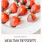 Healthy Desserts Chocolate Covered Strawberries