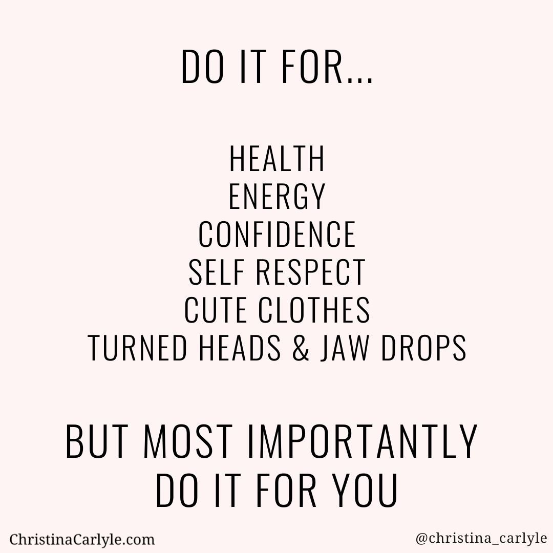 text that says Do it for you weight loss motivation quote from Christina Carlyle