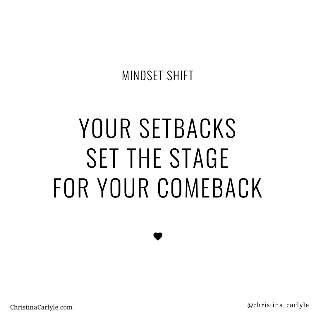 your setbacks set the stage for your comeback weight loss motivational quote from trainer Christina Carlyle